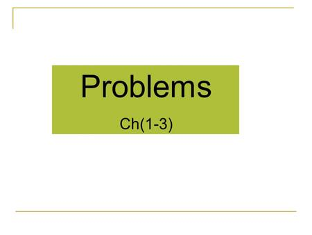 Problems Ch(1-3).