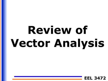 Review of Vector Analysis
