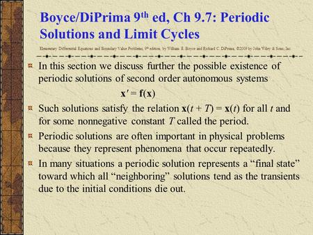 Boyce/DiPrima 9th ed, Ch 9.7: Periodic Solutions and Limit Cycles Elementary Differential Equations and Boundary Value Problems, 9th edition, by William.