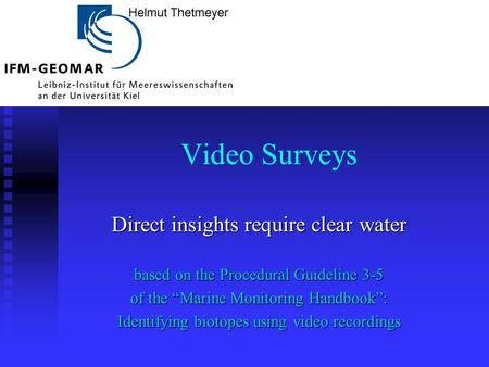 "Video Surveys Direct insights require clear water based on the Procedural Guideline 3-5 of the ""Marine Monitoring Handbook"": Identifying biotopes using."