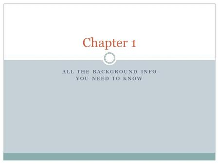 ALL THE BACKGROUND INFO YOU NEED TO KNOW Chapter 1.
