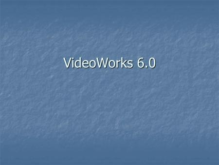 VideoWorks 6.0. 2 Seven Wonders in VideoWorks All-in-one Movie Production Software All-in-one Movie Production Software Burn VCD/SVCD/DVD Burn VCD/SVCD/DVD.