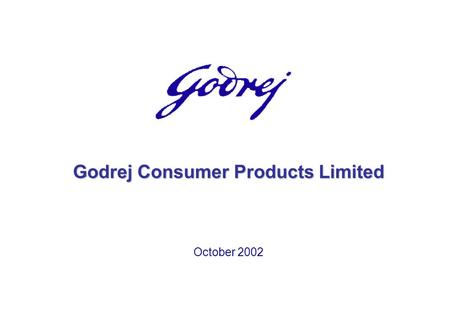 October 2002 Godrej Consumer Products Limited. 1 Agenda  Background  Product Profile  Performance  Shareholder Value  Initiatives.