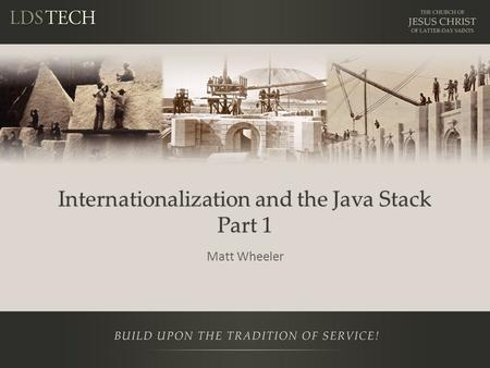 Internationalization and the Java Stack Part 1 Matt Wheeler.
