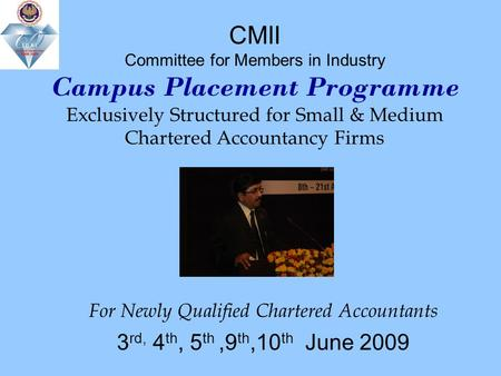 CMII Committee for Members in Industry Campus Placement Programme Exclusively Structured for Small & Medium Chartered Accountancy Firms For Newly Qualified.