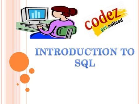  SQL stands for Structured Query Language.  SQL lets you access and manipulate databases.  SQL is an ANSI (American National Standards Institute) standard.