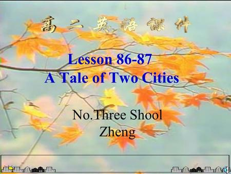 Lesson 86-87 A Tale of Two Cities No.Three Shool Zheng.