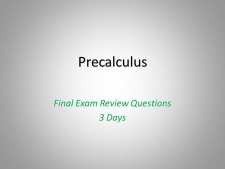 Final Exam Review Questions 3 Days