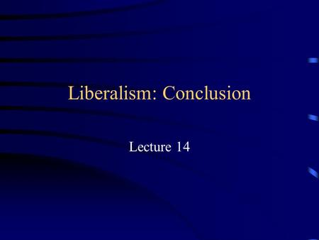 Liberalism: Conclusion Lecture 14. The Question of the Month How Can Countries Move from Anarchy, War of All Against All, to Cooperation? Security Dilemma.