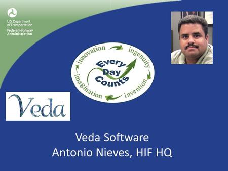 Veda Software Antonio Nieves, HIF HQ. Data Management Tool – Intelligent Compaction Geospatial Analysis – View – Edit – Analyze Included in Generic Specifications.