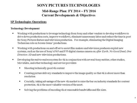 00 SONY PICTURES TECHNOLOGIES Mid-Range Plan: FY 2014 – FY 2016 Current Developments & Objectives SP Technologies Operations Technology Development  Working.