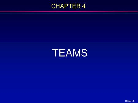 CHAPTER 4 TEAMS.