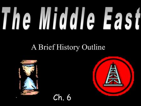 A Brief History Outline Ch. 6. Approximately 3000 BCE, one of the world's first civilizations developed in this region (culture hearth). Fertile Crescent: