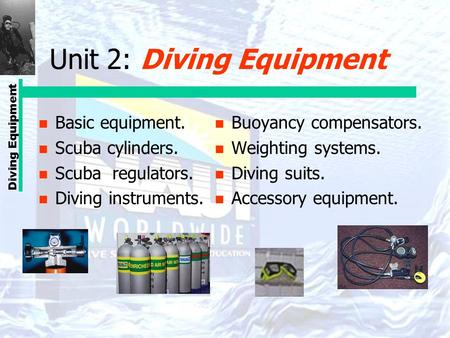 Unit 2: Diving Equipment