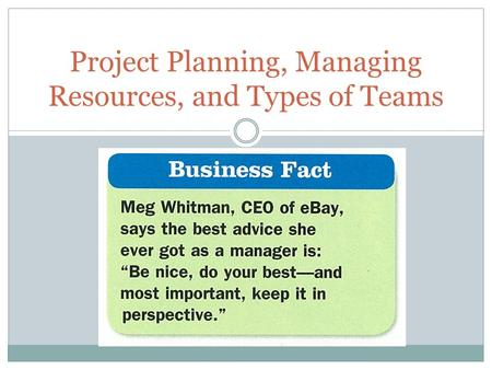 Project Planning, Managing Resources, and Types of Teams.