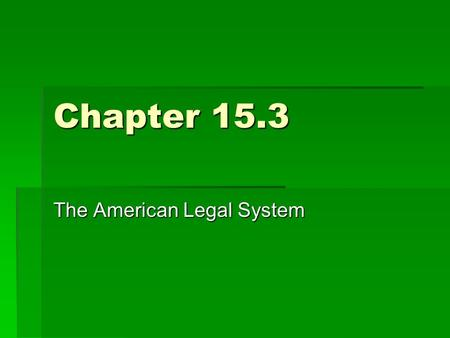 Chapter 15.3 The American Legal System. Legal Protections in the U.S. Constitution  American colonists owed their rights to legal principles developed.