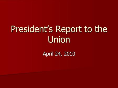 President's Report to the Union April 24, 2010. Tentative Agreement Highlights TA was reached on all outstanding issues on 4/23/10, less than 24 hours.