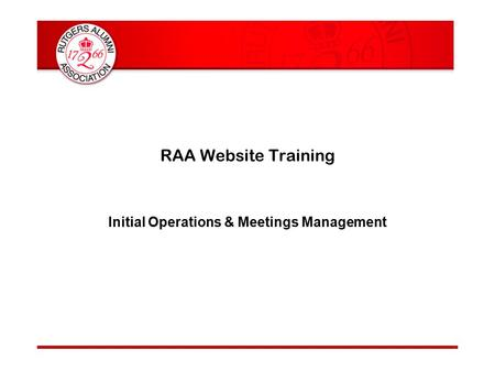 RAA Website Training Initial Operations & Meetings Management.