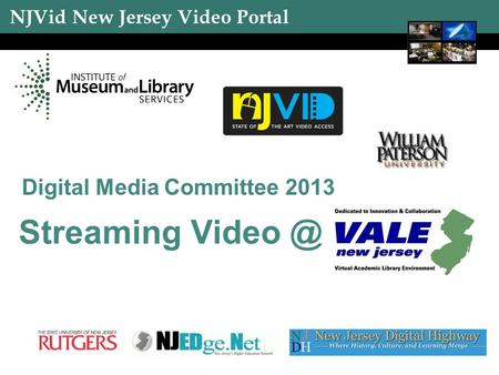 NJVid New Jersey Video Portal 1 Streaming Digital Media Committee 2013.