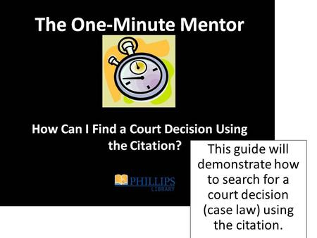 This guide will demonstrate how to search for a court decision (case law) using the citation.