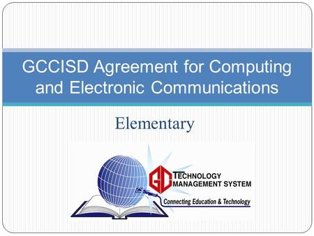 Elementary GCCISD Agreement for Computing and Electronic Communications.