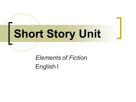 Short Story Unit Elements of Fiction English I. Think...... about a recent television show or movie you have seen. List the main events/details the best.