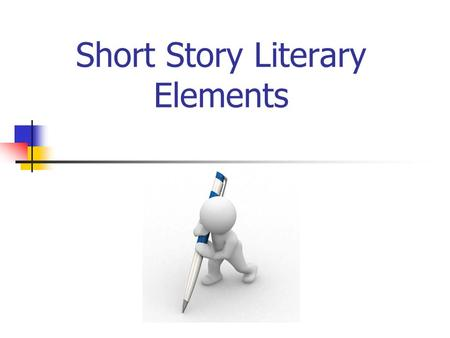 Short Story Literary Elements. Do-Now: (Free-Write) As you write, try to focus on TONE (your attitude towards the subject matter) AND IMAGERY- using visual,