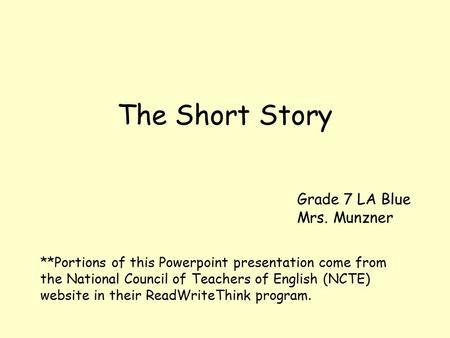 The Short Story Grade 7 LA Blue Mrs. Munzner