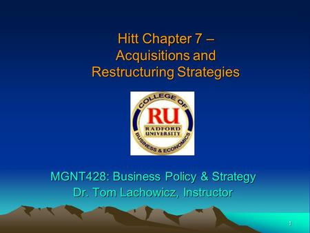 Hitt Chapter 7 – Acquisitions and Restructuring Strategies