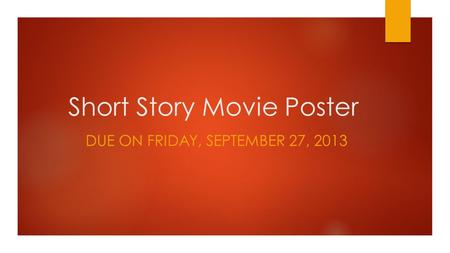 Short Story Movie Poster DUE ON FRIDAY, SEPTEMBER 27, 2013.