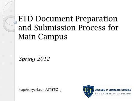 ETD Document Preparation and Submission Process for Main Campus Spring 2012  1.