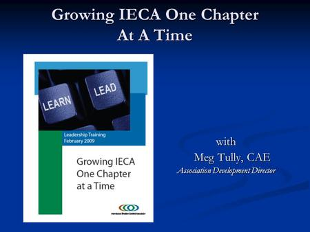 Growing IECA One Chapter At A Time with Meg Tully, CAE Association Development Director.