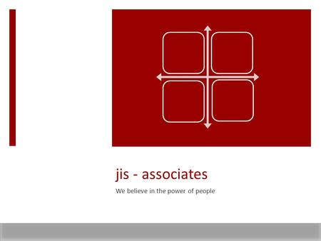 Jis - associates We believe in the power of people.