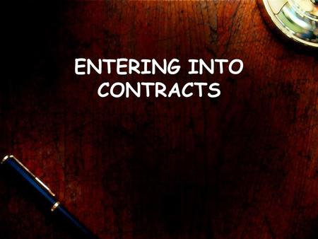 ENTERING INTO CONTRACTS