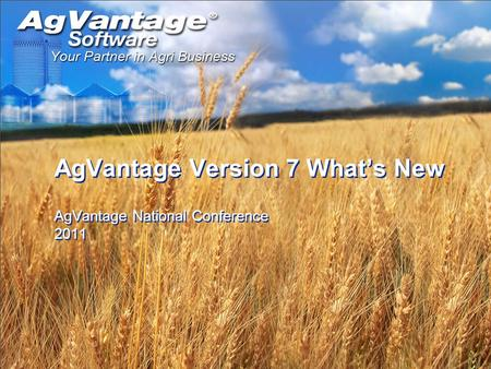 AgVantage Version 7 What's New AgVantage National Conference 2011.
