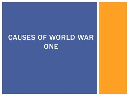 CAUSES OF WORLD WAR ONE.  The great powers were:  Germany (pre-1871as Prussia)  Great Britain  France  Russian Empire  Austria-Hungary (pre-1867.