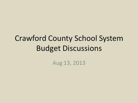 Crawford County School System Budget Discussions Aug 13, 2013.