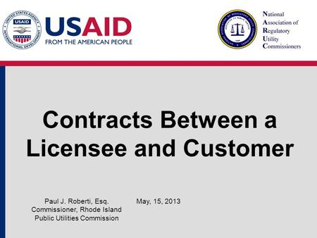 Contracts Between a Licensee and Customer May, 15, 2013Paul J. Roberti, Esq. Commissioner, Rhode Island Public Utilities Commission.
