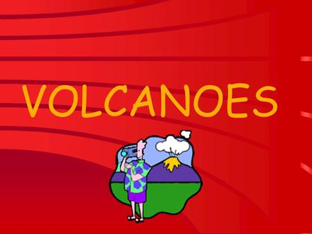 VOLCANOES. A few volcano basics… Active – a volcano that has erupted recently (geologically speaking) Dormant – (sleeping) has erupted within the past.