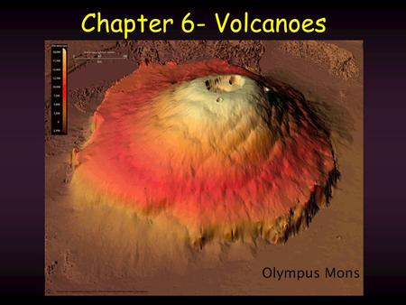 Chapter 6- Volcanoes. Which statement concerning volcanoes is accurate? A.All volcanoes erupt explosively. B.Lava is the most deadly thing about volcanoes.