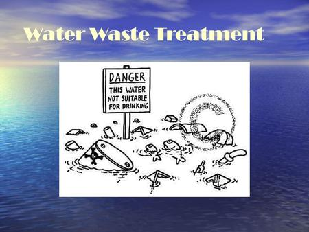 Water Waste Treatment.