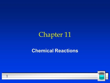 1 Chapter 11 Chemical Reactions. 2 All chemical reactions l have two parts l Reactants - the substances you start with l Products- the substances you.