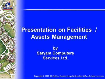 Presentation on Facilities / Assets Management by Satyam Computers Services Ltd.