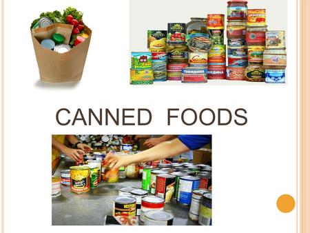 CANNED FOODS.