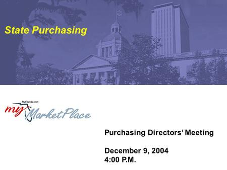 Purchasing Directors' Meeting December 9, 2004 4:00 P.M. State Purchasing.