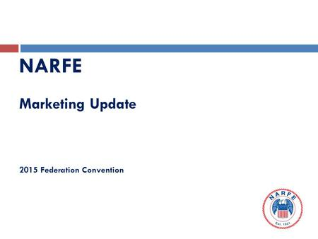 NARFE Marketing Update 2015 Federation Convention.