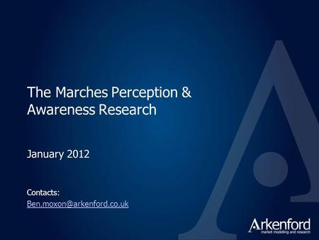 The Marches Perception & Awareness Research January 2012 Contacts: