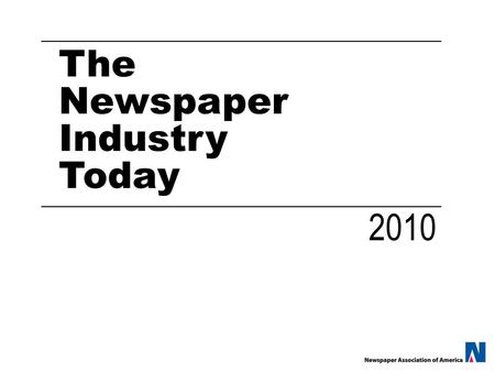 The Newspaper Industry Today 2010. Newspaper Vitality Ten Points.