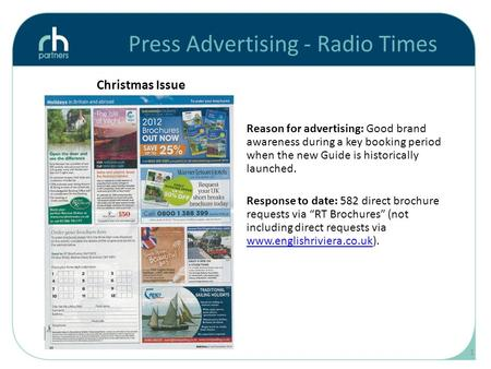 Press Advertising - Radio Times Christmas Issue Reason for advertising: Good brand awareness during a key booking period when the new Guide is historically.