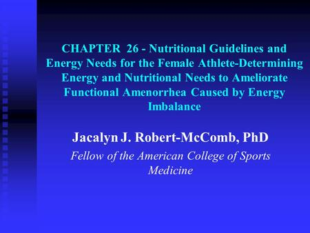 CHAPTER 26 - Nutritional Guidelines and Energy Needs for the Female Athlete-Determining Energy and Nutritional Needs to Ameliorate Functional Amenorrhea.
